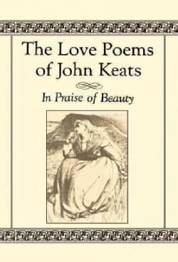 The Love Poems of John Keats: In Praise of Beauty (Hardcover)
