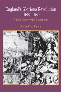 England's Glorious Revolution, 1688-1689: A Brief History With Documents (Paperback)