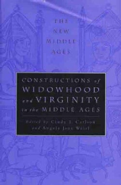 Constructions of Widowhood and Virginity in the Middle Ages (Hardcover)