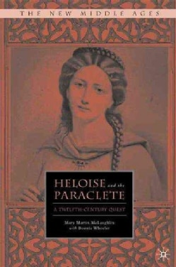 Heloise and the Paraclete: A Twelfth Century Quest (Hardcover)