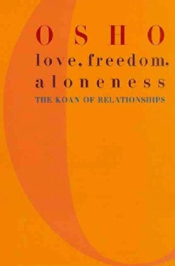 Love, Freedom, and Aloneness: The Koan of Relationships (Paperback)