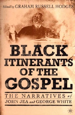 Black Itinerants of the Gospel: The Narratives of John Jea and George White (Paperback)