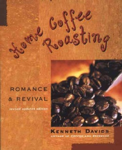 Home Coffee Roasting: Romance and Revival (Paperback)