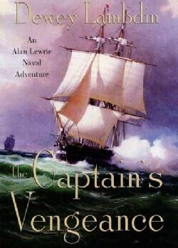 The Captain's Vengeance: An Alan Lewrie Naval Adventure (Paperback)