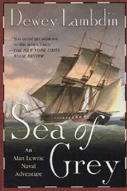 Sea of Grey: An Alan Lewrie Naval Adventure (Paperback)