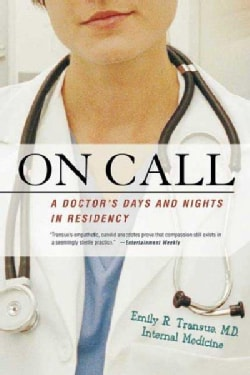 On Call: A Doctor's Days And Nights In Residency (Paperback)