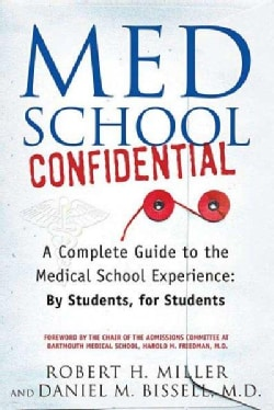Med School Confidential: A Complete Guide to the Medical School Experience (Paperback)
