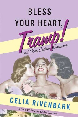 Bless Your Heart, Tramp: And Other Southern Endearments (Paperback)