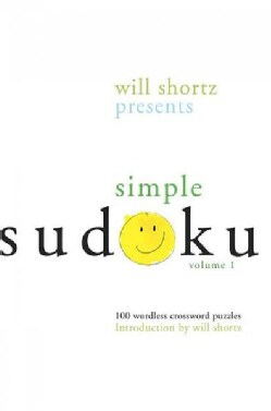 Will Shortz Presents Simple Sudoku: 100 Wordless Crossword Puzzles (Paperback)