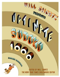 Will Shortz Presents Ultimate Sudoku: 1000 Wordless Crossword Puzzles