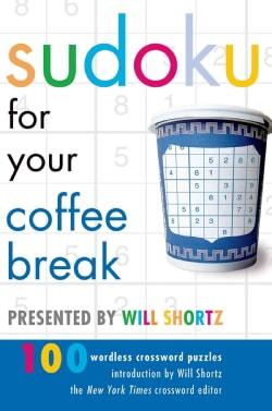 Sudoku for Your Coffee Break: 100 Wordless Crossword Puzzles (Paperback)