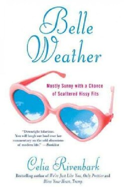 Belle Weather: Mostly Sunny With a Chance of Scattered Hissy Fits (Paperback)