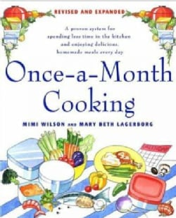Once-a-Month Cooking: A Proven System for Spending Less Time in the Kitchen And Enjoying Delicious, Homemade Meal... (Paperback)