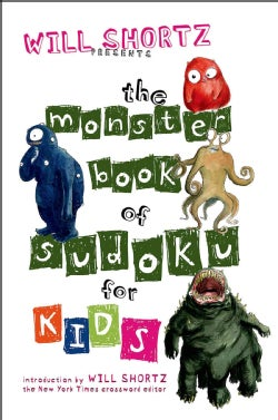 Will Shortz Presents the Monster Book of Sudoku for Kids: 150 Fun Puzzles (Paperback)