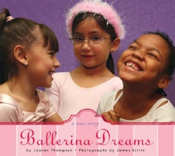 Ballerina Dreams: A True Story (Hardcover)