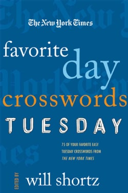 The New York Times Favorite Day Crosswords: Tuesday: 75 of Your Favorite Easy Tuesday Crosswords from the New Yor... (Paperback)