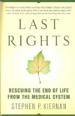 Last Rights: Rescuing the End of Life from the Medical System (Paperback)