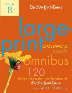 The New York Times Large-print Crossword Puzzle Omnibus: 120 Large-print Puzzles from the Pages of the New York T... (Paperback)