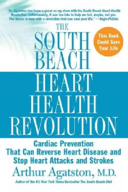 The South Beach Heart Program: The 4-step Plan That Can Save Your Life (Paperback)