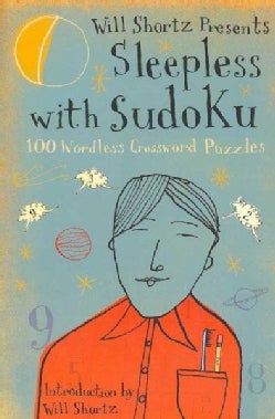 Will Shortz Presents Sleepless With Sudoku: 100 Wordless Crossword Puzzles (Paperback)