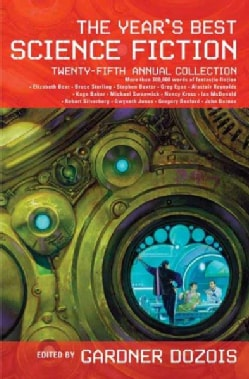 The Year's Best Science Fiction: Twenty-fifth Annual Collection (Paperback)