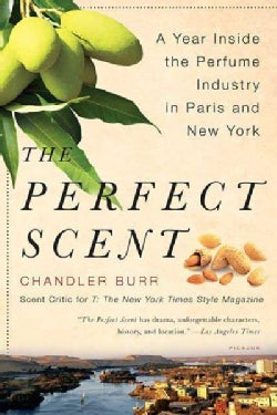 The Perfect Scent: A Year Inside the Perfume Industry in Paris and New York (Paperback)