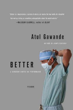 Better: A Surgeon's Notes on Performance (Paperback)