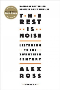 The Rest Is Noise: Listening to the Twentieth Century (Paperback)