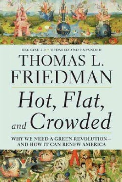 Hot, Flat, and Crowded: Why We Need a Green Revolution - And How It Can Renew America (Paperback)