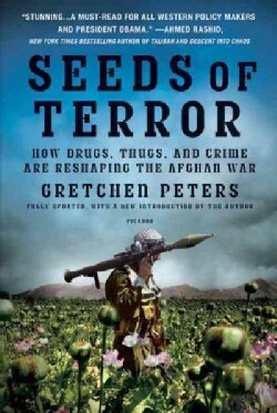 Seeds of Terror: How Drugs, Thugs, and Crime are Reshaping the Afghan War (Paperback)