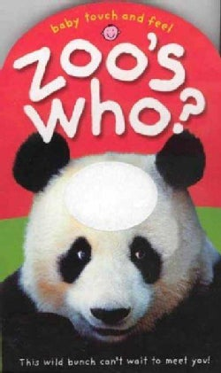 Baby Touch and Feel Zoo's Who (Board book)