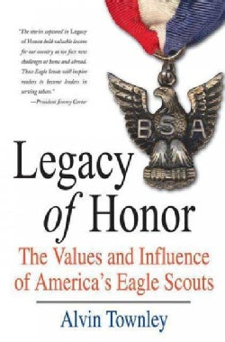 Legacy of Honor: The Values and Influence of America's Eagle Scouts (Paperback)