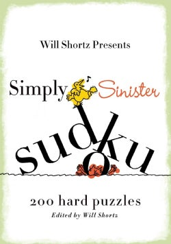 Will Shortz Presents Simply Sinister Sudoku: 200 Hard Puzzles (Paperback)