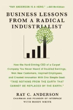Business Lessons from a Radical Industrialist (Paperback)