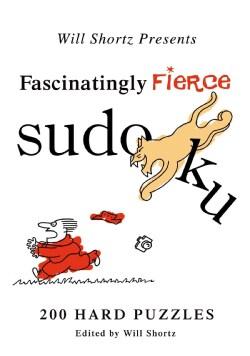 Will Shortz Presents Fascinatingly Fierce Sudoku: 200 Hard Puzzles (Paperback)