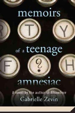 Memoirs of a Teenage Amnesiac (Paperback)