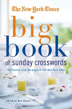The New York Times Big Book of Sunday Crosswords: 150 Puzzles from the Pages of the New York Times (Paperback)