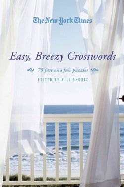 The New York Times: Easy, Breezy Crosswords, 75 Fast and Fun Puzzles (Paperback)