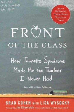 Front of the Class: How Tourette Syndrome Made Me the Teacher I Never Had (Paperback)