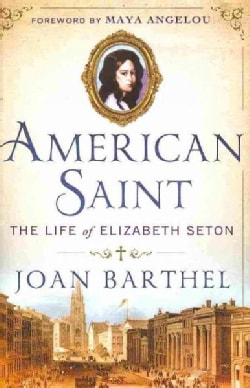 American Saint: The Life of Elizabeth Seton (Hardcover)