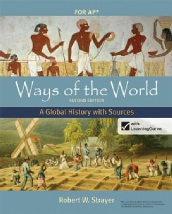 Ways of the World: A Global History With Sources for AP