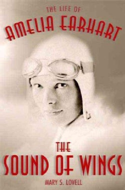 The Sound of Wings: The Life of Amelia Earhart (Paperback)