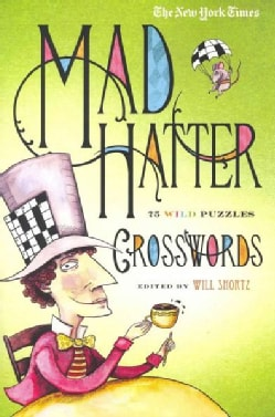 The New York Times Mad Hatter Crosswords: 75 Wild Puzzles (Paperback)