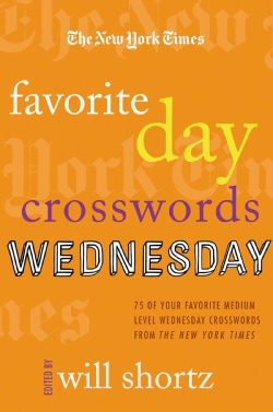 The New York Times Favorite Day Crosswords: Wednesday: 75 of Your Favorite Medium Wednesday Crosswords from the N... (Paperback)