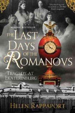 The Last Days of the Romanovs: Tragedy at Ekaterinburg (Paperback)