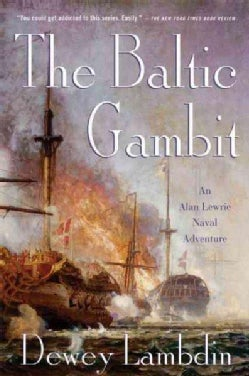 The Baltic Gambit: An Alan Lewrie Naval Adventure (Paperback)