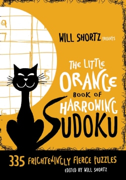 Will Shortz Presents the Little Orange Book of Harrowing Sudoku: 335 Frighteningly Fierce Puzzles (Paperback)