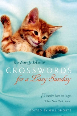 The New York Times Crosswords for a Lazy Sunday: 75 Puzzles from the Pages of the New York Times (Paperback)