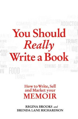 You Should Really Write a Book: How to Write, Sell, and Market Your Memoir (Paperback)
