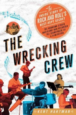 The Wrecking Crew: The Inside Story of Rock and Roll's Best-Kept Secret (Hardcover)